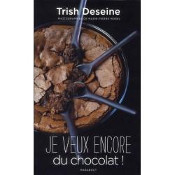 """Livre """"Je veux encore du chocolat"""" - Trish Deseine"""