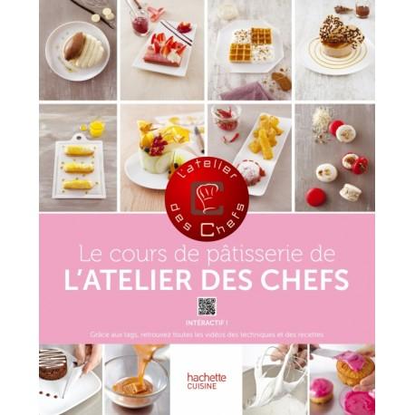 """Livre """"Le cours de pâtisserie de l'atelier des chefs"""""""