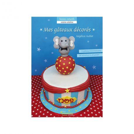 """Livre """"Mes gâteaux décorés"""""""